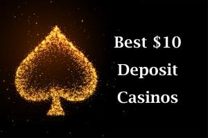 Best 10 deposit Casinos