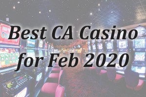 Best CA Online Casino for Feb 2020