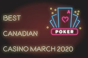 Best Canadian Casinos March