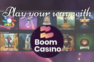 Play your way with Boom Casino