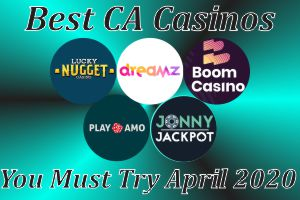 Best CA Casinos You Must Try April 2020