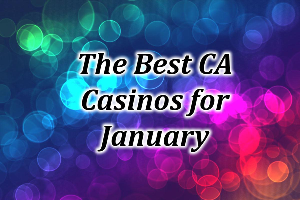 CA Casinos for January 2021