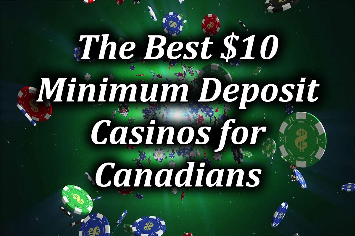 minimum deposit casinos with $10 in Canada