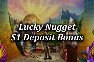 105 Free spins for $1 from lucky nugget